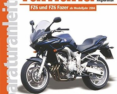 Yamaha FZ6 / FZ6 Fazer ab Modelljahr 2004 Reparaturanleitungen